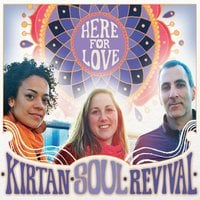 Kirtan Soul Revival: Here for Love