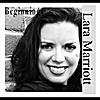 Lara Marriott: Beginnings