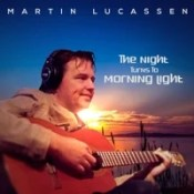 Martin Lucassen: The Night Turns to Morning Light