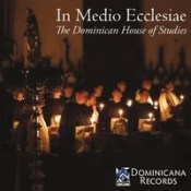 Dominican House of Studies: In Medio Ecclesiae: Music for the New Evangelization
