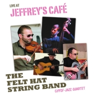 The Felt Hat String Band: Live At Jeffrey