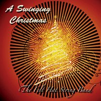The Felt Hat String Band: A Swinging Christmas