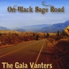 The Gala Vanters: On Black Sage Road