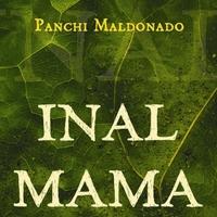Panchi Maldonado - Inal Mama