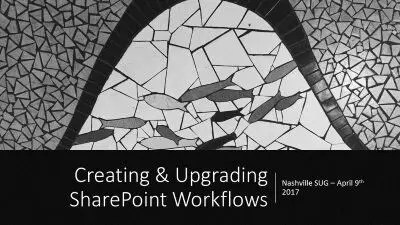 Creating & Upgrading SharePoint Workflows – April 9th 2017