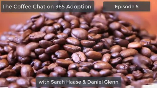 The Coffee Chat on 365 Adoption Episode 5