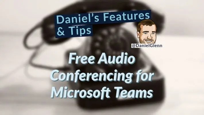 Free Audio Conferencing for Microsoft Teams