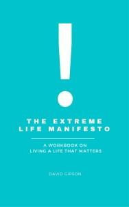 THE EXTREME LIFE MANIFESTO