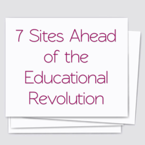 7-sites-ahead-of-the-educational-revolution