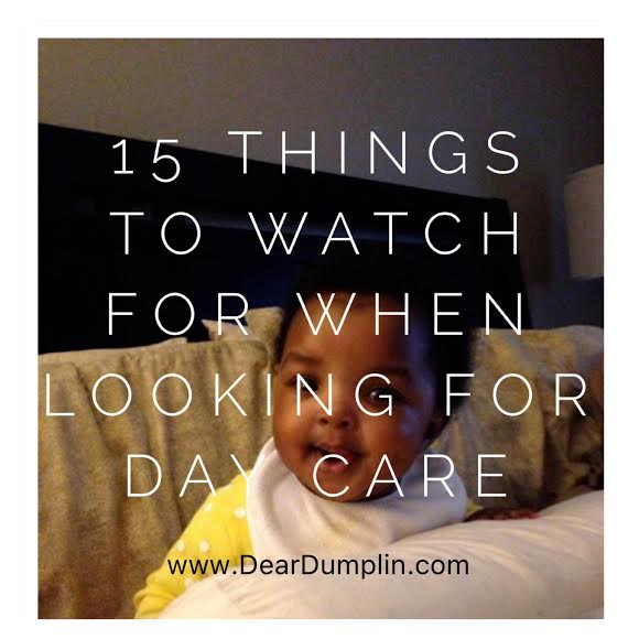 15 Things to Watch for When Looking for Day Care