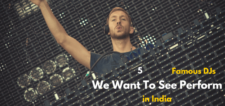 5 DJs We Want To See Perform In India