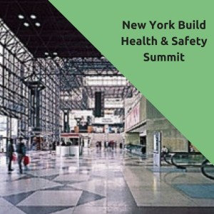 New York Build Health & Safety Summit @ Javits Center