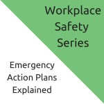 Emergency Action Plans Explained