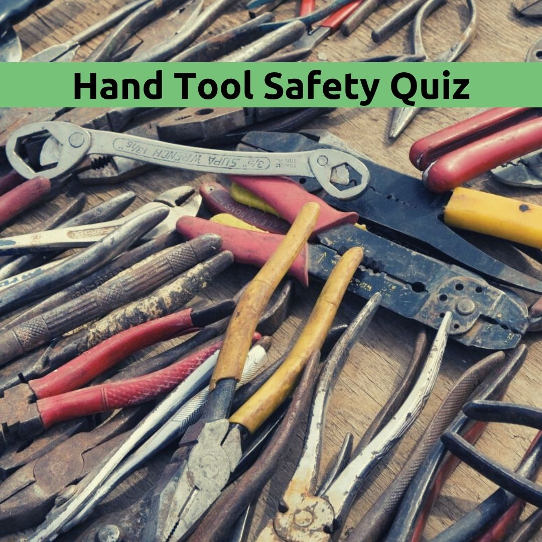 old tools hand tool safety quiz