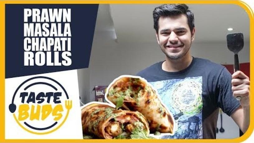 5/8 | Prawn Masala Chapati Rolls | Taste Buds