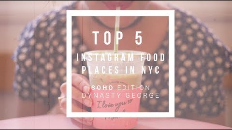 Top 5 Instagram Food Places NYC - Soho Edition