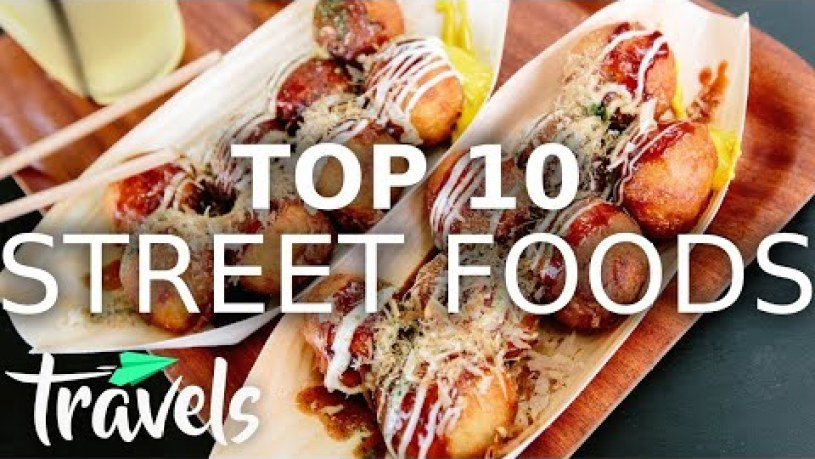 Top 10 Street Foods for 2021 | MojoTravels