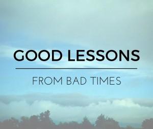 GoodLessonsBadTimes-1