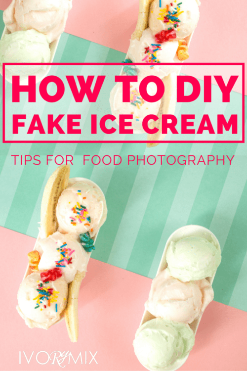 How to DIY fake ice cream for food photography and food bloggers