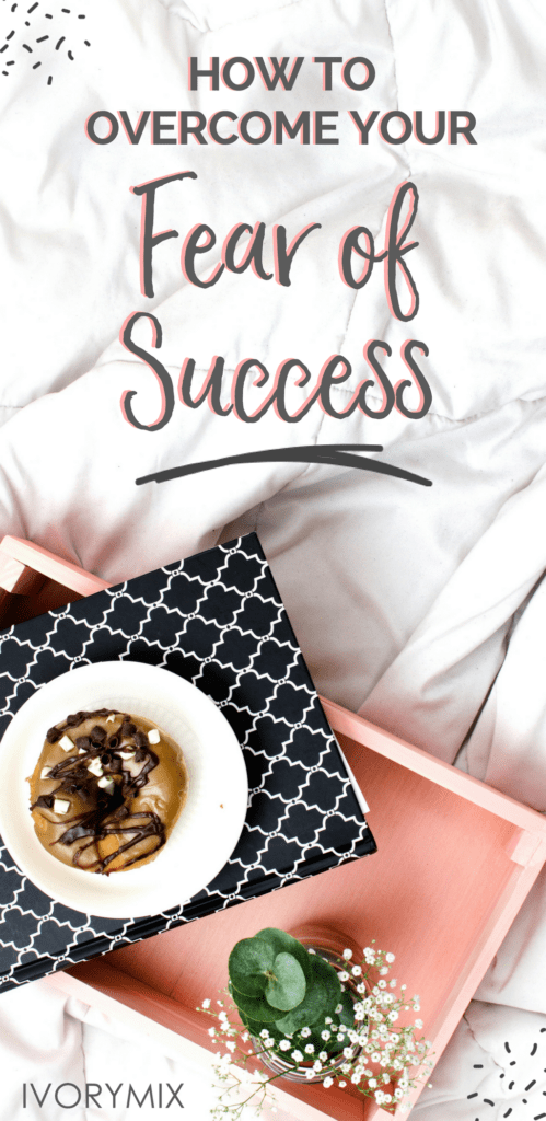 how to overcome your fear of success and fight impostor syndrome in your blog and business