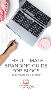 The ultimate guide to branding for blogs and businesses