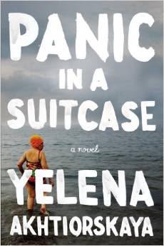 Panic in a Suitcase by Yelena Akhtiorskaya