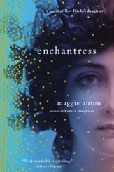 Enchantress: A Novel of Rav Hisda's Daughter by Maggie Anton