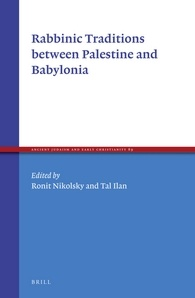 Rabbinic Traditions between Palestine and Babylonia, Edited by Ronit Nikolsky
