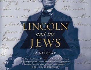 Lincoln and the Jews: A History by Jonathan D. Sarna and Benjamin Shapell