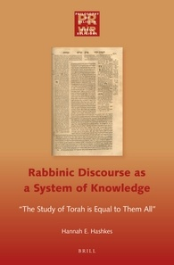 """Rabbinic Discourse as a System of Knowledge: """"The Study of Torah is Equal to them All"""""""