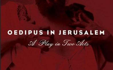 Oedipus in Jerusalem by Kalman J. Kaplan