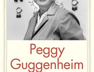 Peggy Guggenheim: The Shock of the Modern by Francine Prose