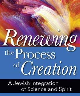 Renewing the Process of Creation by Bradley Shavit Artson