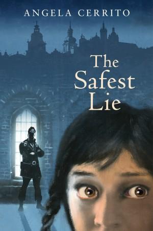 The Safest Lie by Angela Cerrito