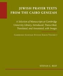 Jewish Prayer Texts from the Cairo Genizah by Stefan C. Reif