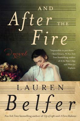 And After the Fire by Laura Belfer