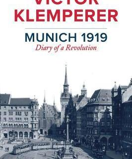 Munich 1919: Diary of a Revolution by Victor Klemperer