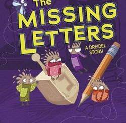 The Missing Letters: A Dreidel Story by Renee Londner