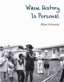 When History Is Personal by Mimi Schwartz