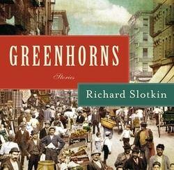 Greenhorns: Stories by Richard Slotkin