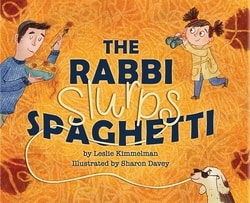 The Rabbi Slurps Spaghetti by Leslie Kimmelman