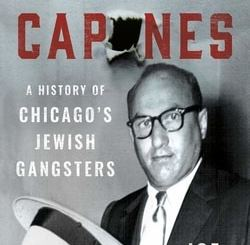 The Kosher Capones: A His­to­ry of Chicago's Jew­ish Gangsters by Joe Kraus