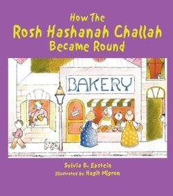 How The Rosh Hashanah Challah Became Round by Sylvia B. Epstein