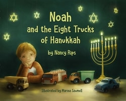 Noah and the Eight Trucks of Hanukkah by Nancy Rips