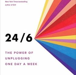 24/6: The Power of Unplugging One Day a Week by Tiffany Shlain