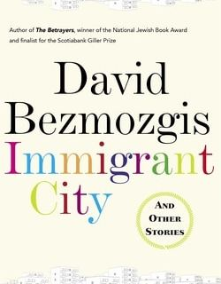 Immigrant City by David Bezmozgis