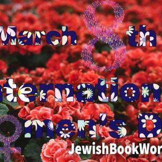 Celebrating International (Jewish) Women's Day!