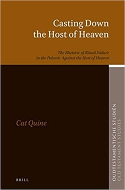 Casting Down the Host of Heaven by Cat Quine