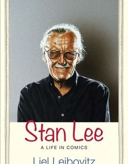 Stan Lee: A Life in Comics by Liel Leibovitz