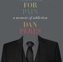 As Need­ed for Pain: A Mem­oir of Addiction by Dan Peres